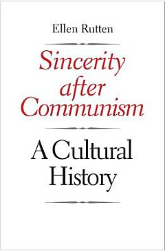 Sincerity after Communism