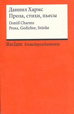 Daniil Charms. Prosa, Gedichte, Stuecke