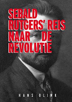 Sebald Rutgers' reis naar de Revolutie