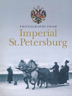 Photographs from Imperial St. Petersburg