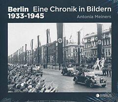 Berlin. Eine Chronik in Bildern 1933-1945