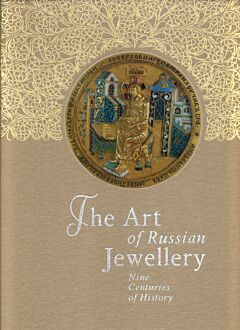 The Art of Russian Jewellery: Nine centuries of History