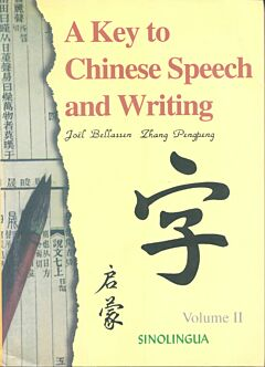A Key to Chinese Speech and Writing: Volume 2