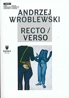 Andrzjej Wroblewski: Recto/Verso