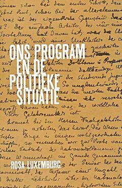 Ons program en de politieke situatie