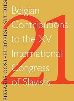 POES 21: Belgian Contributions to the XV International Congress of Slavists.