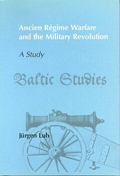 Ancien Régime Warfare and the Military Revolution - A Study
