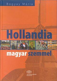 Hollandia magyar szemmel