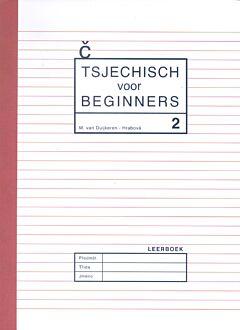 Tsjechisch voor beginners 2: Leerboek + grammatica