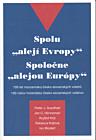 Spolu 'alejí Evrropy' | Spolocne 'alejou Európy'